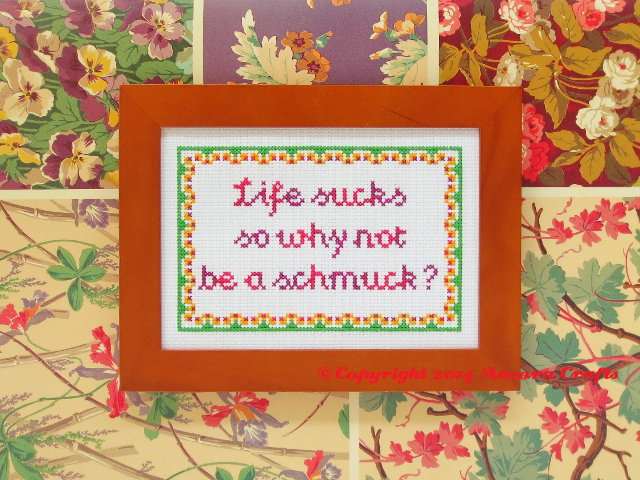 life sucks cross stitch pattern life sucks so why not be a schmuck?